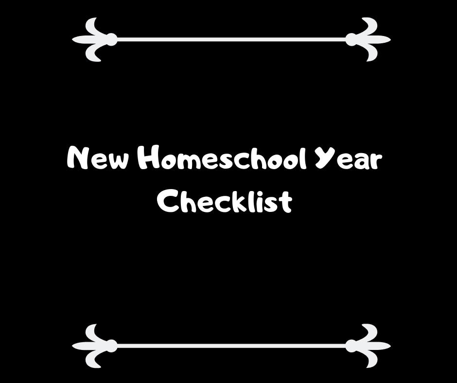 New Homeschool Year Checklist